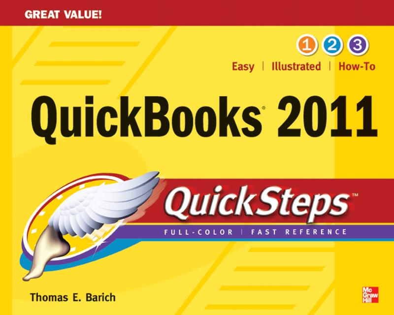 QuickBooks 2011 QuickSteps By: Thomas Barich