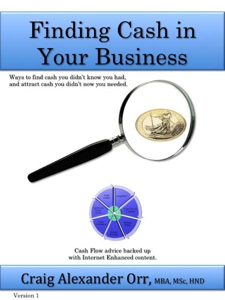 Finding Cash in Your Business By: Craig Orr