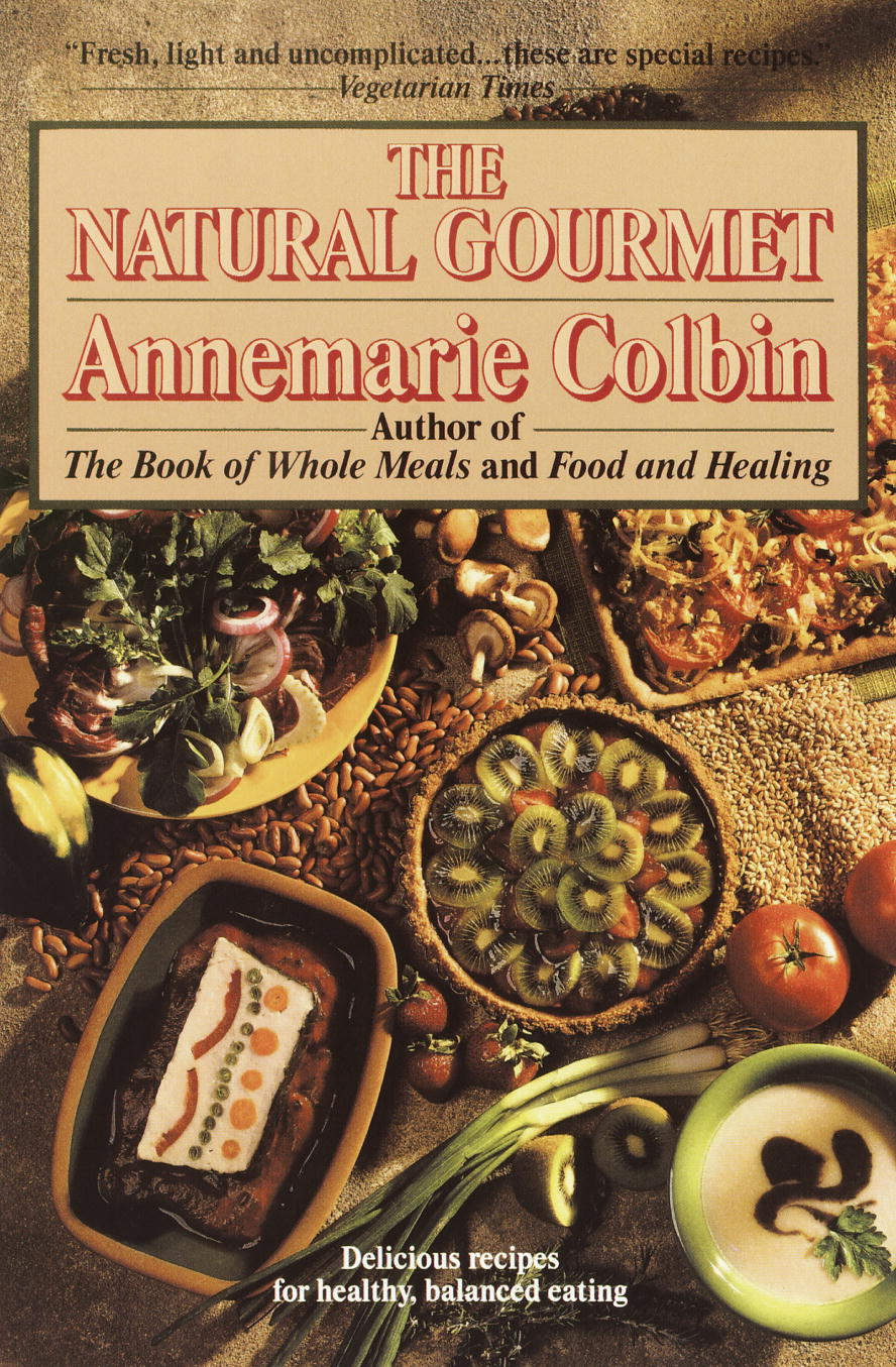 Natural Gourmet By: Annemarie Colbin
