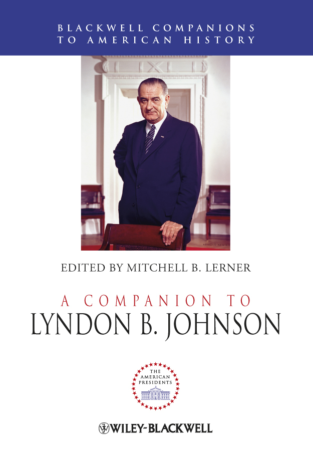 A Companion to Lyndon B. Johnson By: