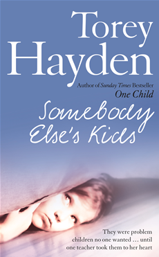 Somebody Else's Kids: They were problem children no one wanted … until one teacher took them to her heart