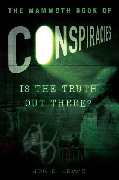 The Mammoth Book of Conspiracies By: Jon  E. Lewis