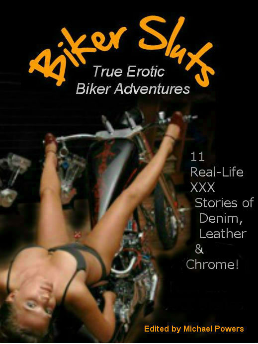 REAL BIKER SLUTS: 11 True Stories of Denim, Leather & Chrome Lust