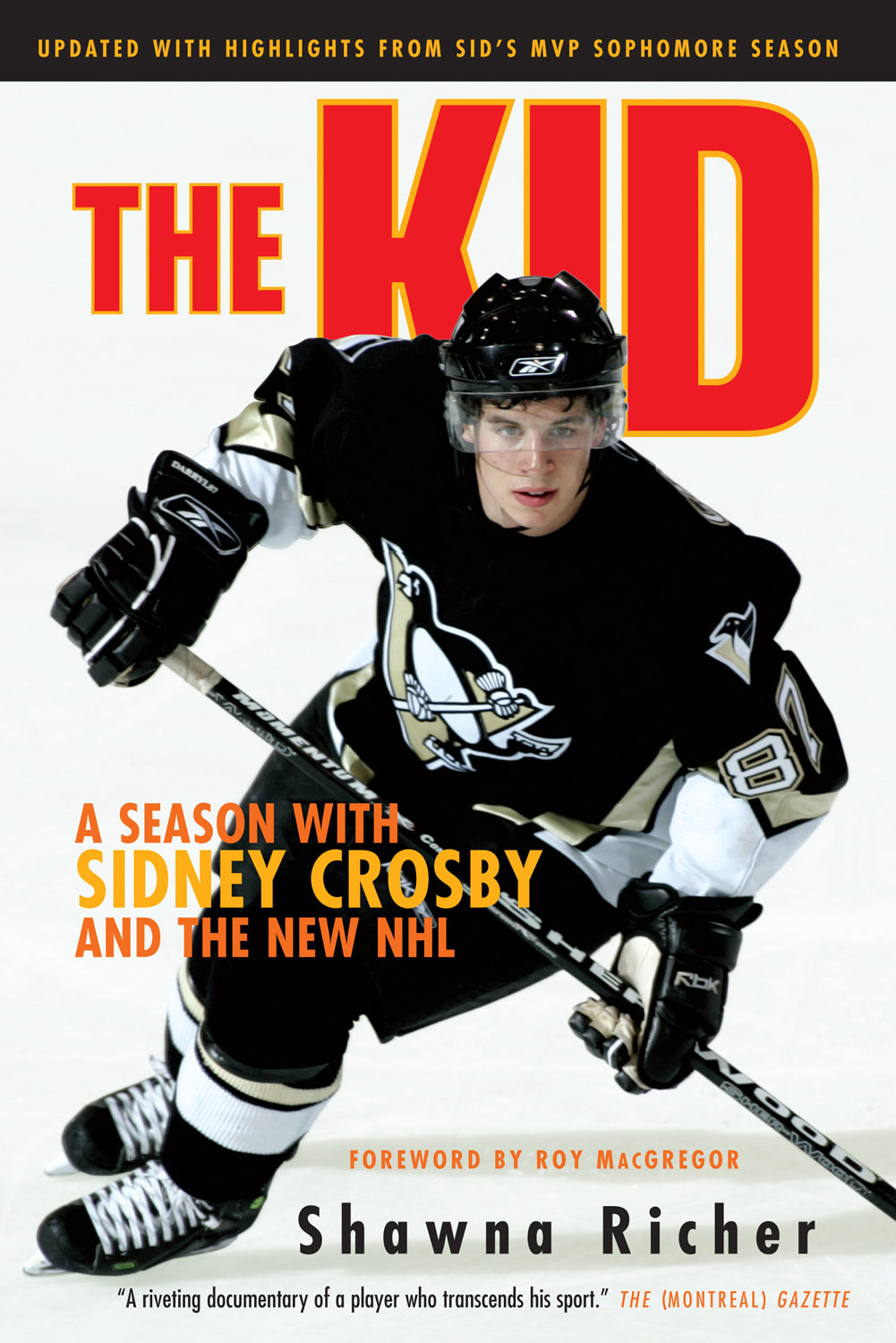 The Kid: A Season with Sidney Crosby and the New NHL By: Shawna Richer