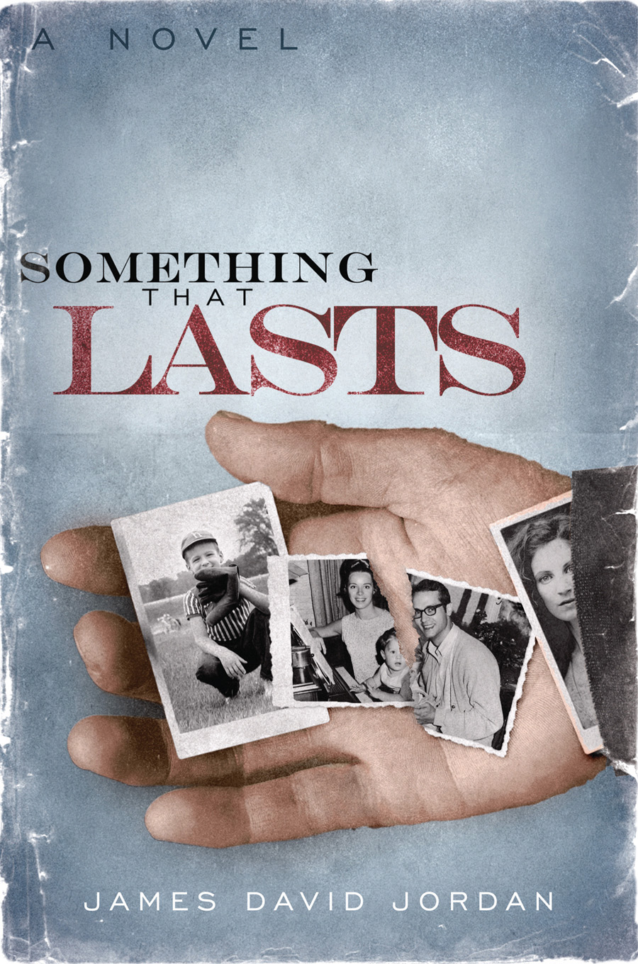 Something That Lasts By: James David Jordan