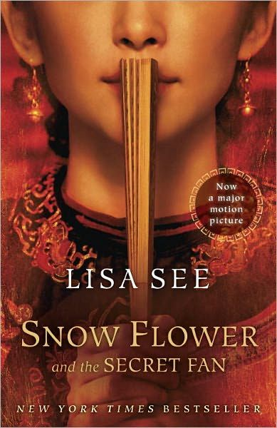 Snow Flower and the Secret Fan: A Novel By: Lisa See