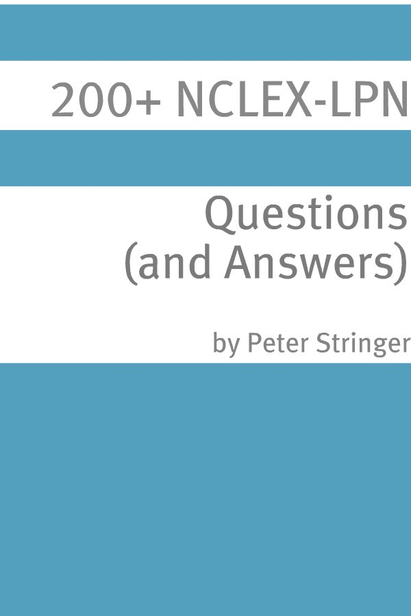 200+ NCLEX-LPN Questions (and Answers)