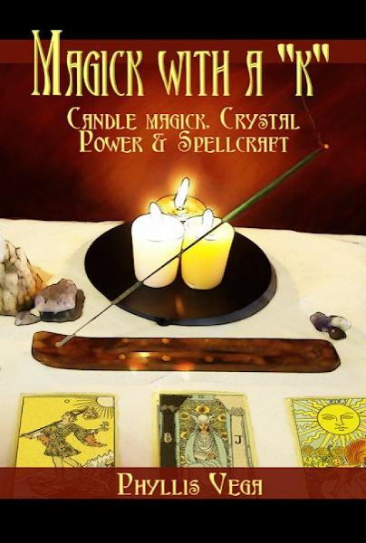 "Magick With A ""k"": Candle Magick, Crystal Power & Spellcraft By: Phyllis Vega"