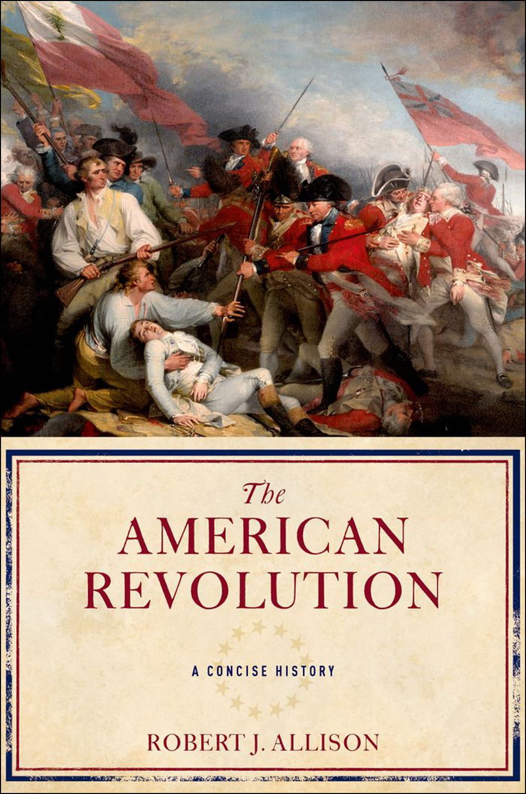 The American Revolution:A Concise History  By: Robert Allison