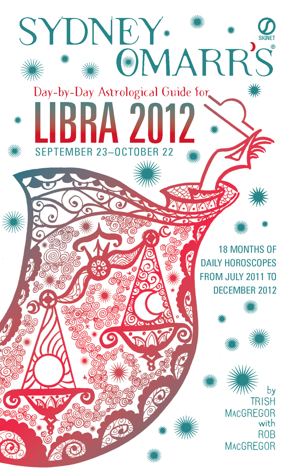 Sydney Omarr's Day-by-Day Astrological Guide for the Year 2012: Libra: Libra