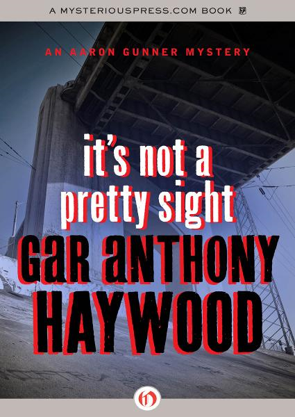 It's Not a Pretty Sight By: Gar Anthony Haywood