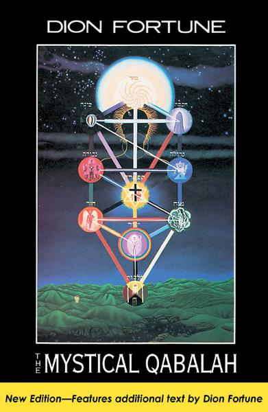 The Mystical Qabalah By: Dion Fortune