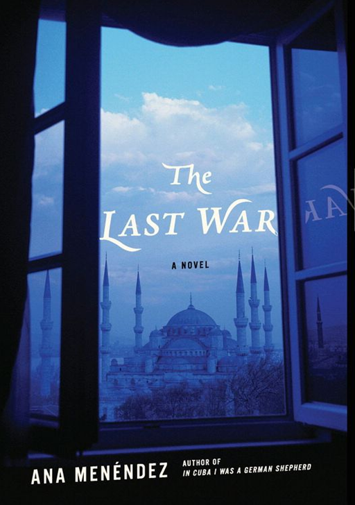 The Last War By: Ana Menendez