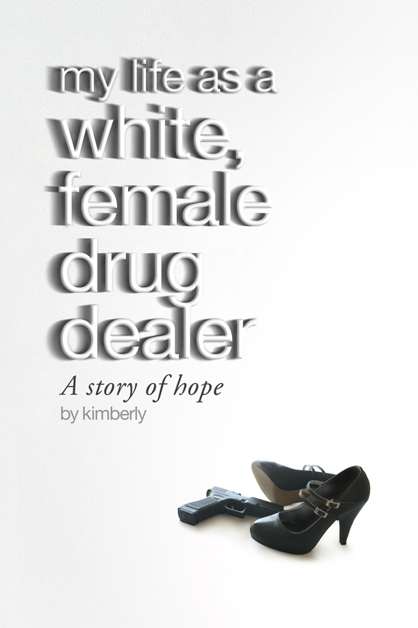 My life as a white, female drug dealer.