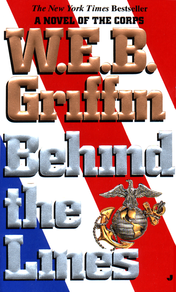 Behind the Lines By: W.E.B. Griffin