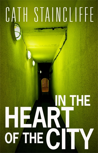 In The Heart of The City By: Cath Staincliffe