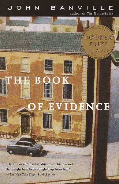 The Book of Evidence By: John Banville