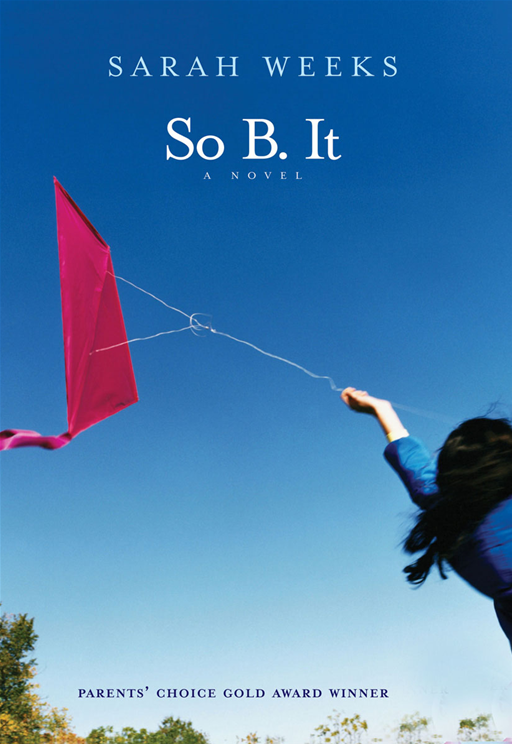 So B. It By: Sarah Weeks