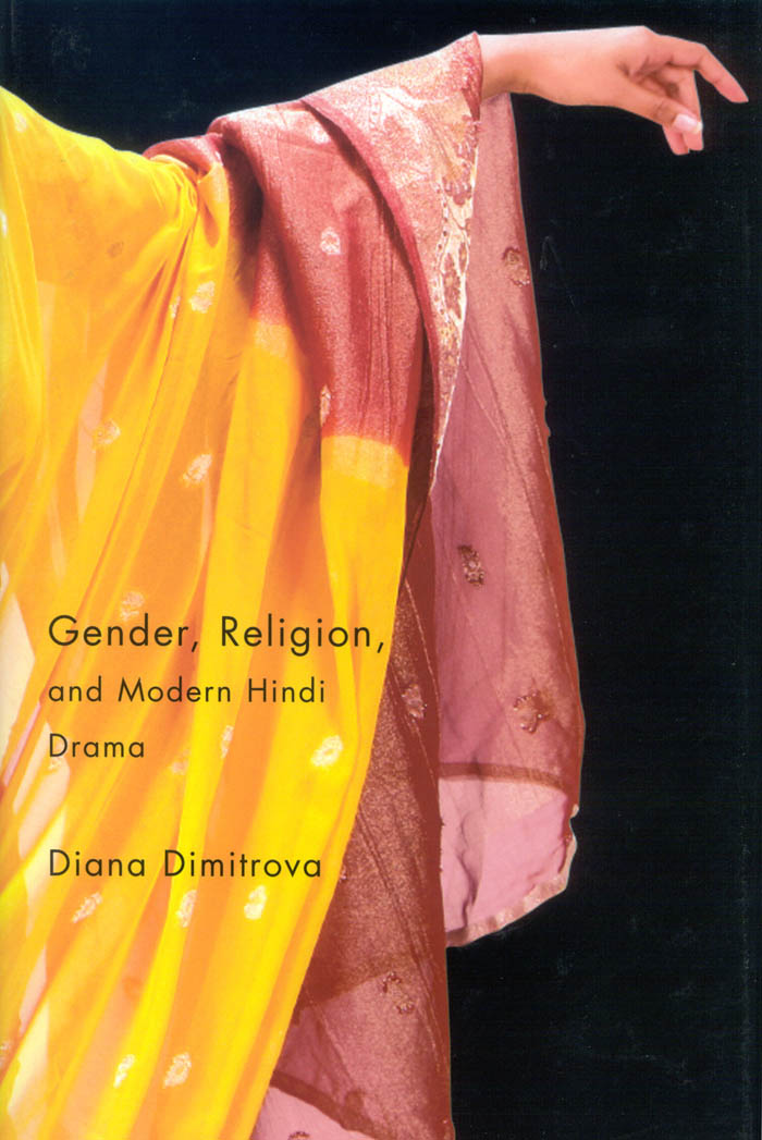 Gender, Religion, and Modern Hindi Drama By: Diana Dimitrova
