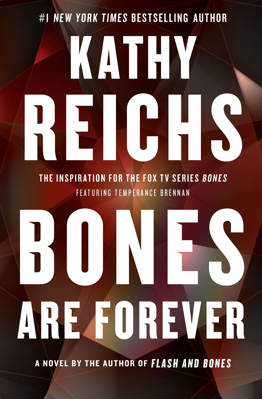 Bones Are Forever By: Kathy Reichs