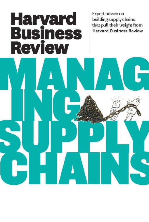Harvard Business Review on Managing Supply Chains By: Harvard Business Review