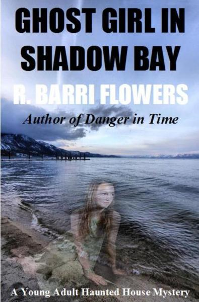 Ghost Girl in Shadow Bay: A Young Adult Haunted House Mystery