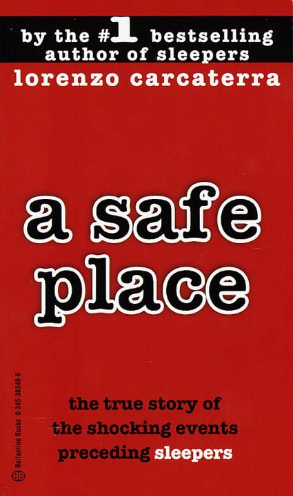 A Safe Place By: Lorenzo Carcaterra