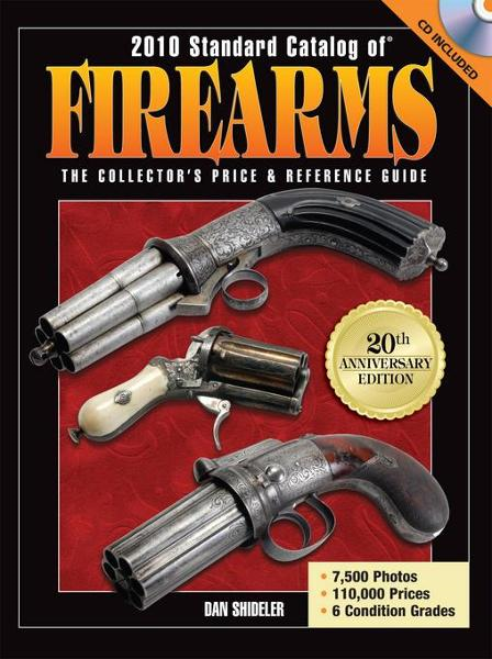 2010 Standard Catalog of Firearms By: Shideler, Dan