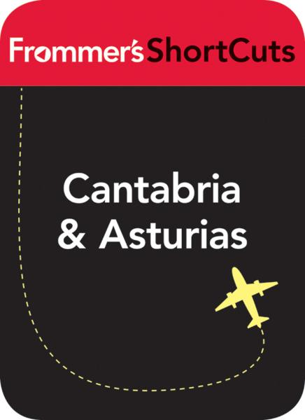 Cantabria & Asturias, Spain By: Frommer's ShortCuts