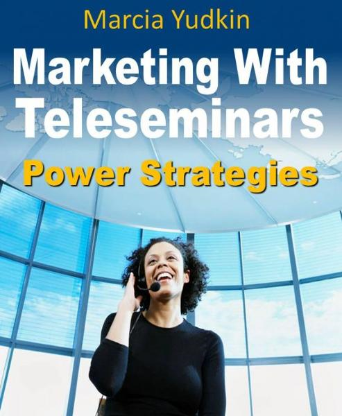 Marketing With Teleseminars: Power Strategies