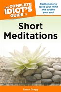 download The Complete Idiot's Guide to Short Meditations book