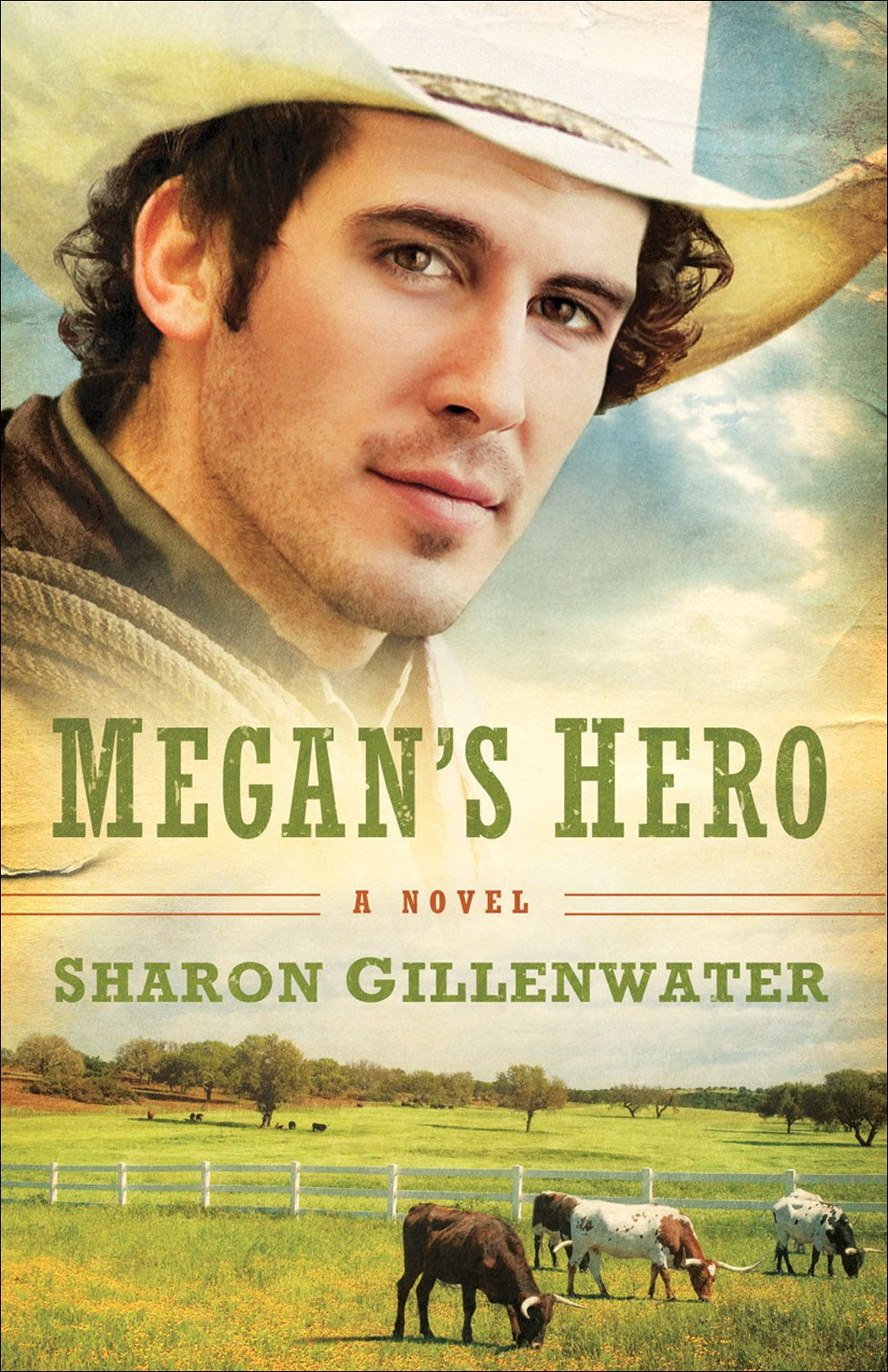 Megan's Hero (The Callahans of Texas Book #3) By: Sharon Gillenwater