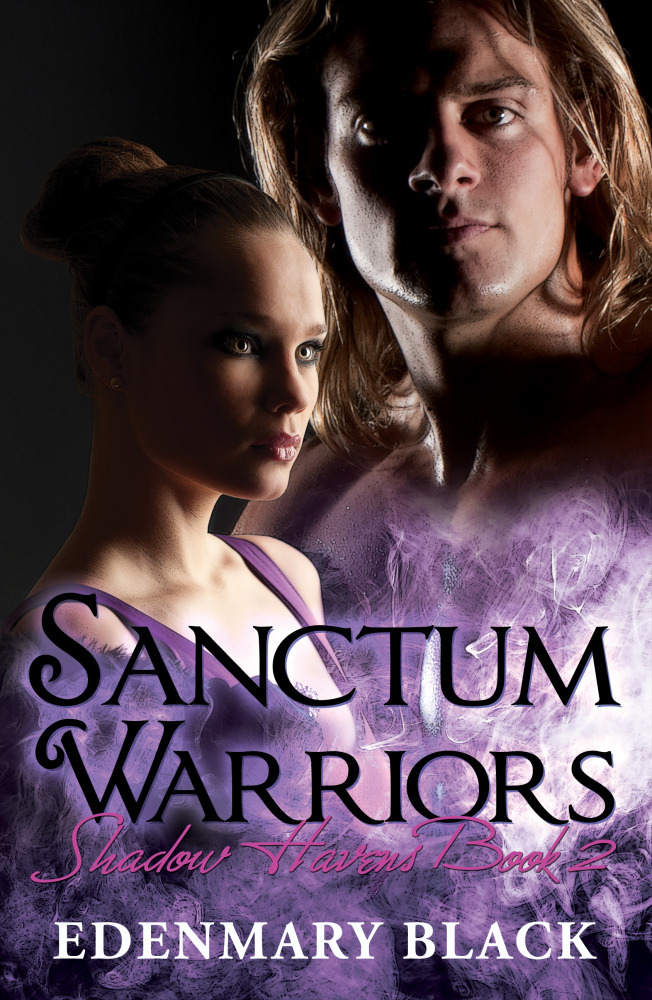 Sanctum Warriors: Shadow Havens Book 2 By: Edenmary Black
