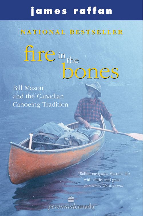 Fire in the Bones By: James Raffan