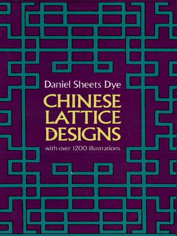 Chinese Lattice Designs By: Daniel Sheets Dye
