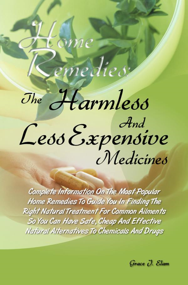 Home Remedies: The Harmless And Less Expensive Medicines