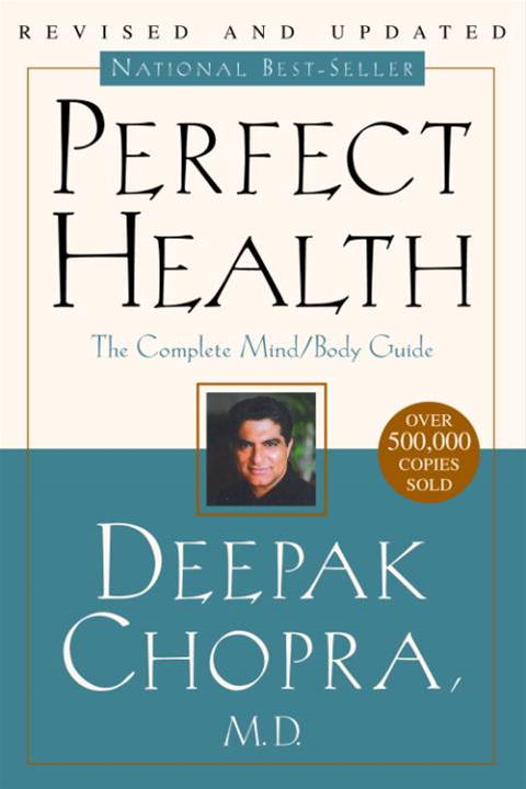Perfect Health--Revised and Updated By: Deepak Chopra, M.D.