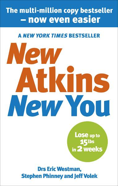 New Atkins For a New You The Ultimate Diet for Shedding Weight and Feeling Great