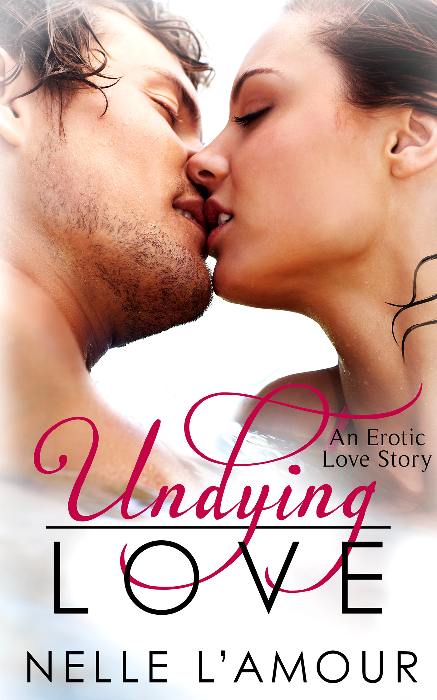 Undying Love (An Erotic Love Story, Book 1)