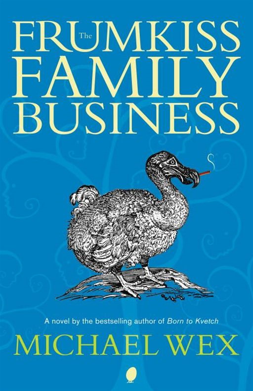 The Frumkiss Family Business By: Michael Wex
