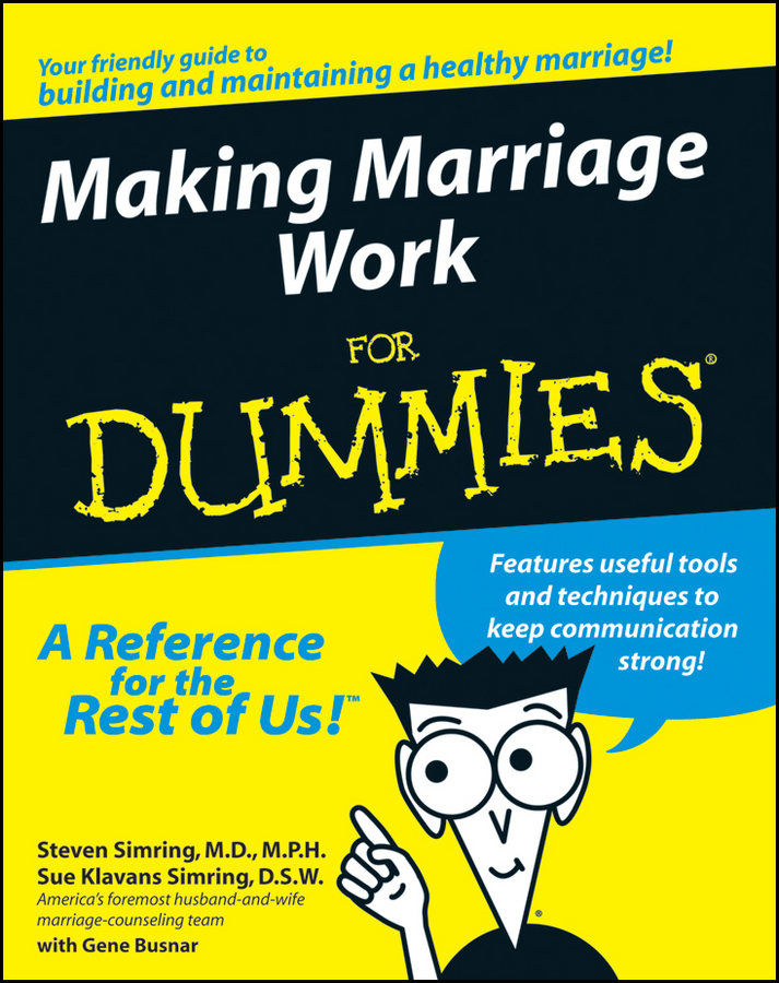 Making Marriage Work For Dummies By: Gene Busnar,Steven Simring,Sue Klavans Simring
