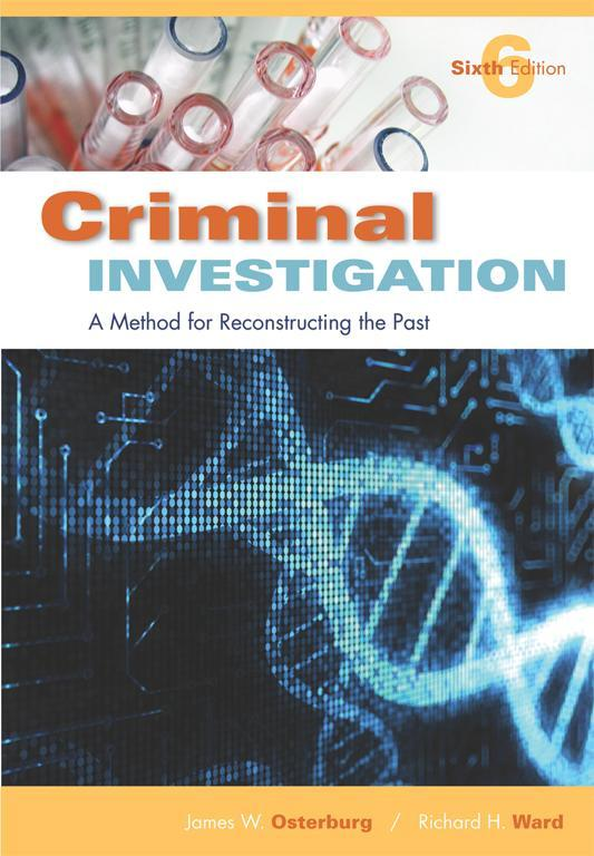 Criminal Investigation By: James W. Osterburg,Richard H. Ward