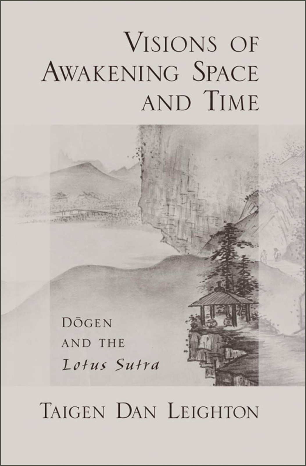 Visions of Awakening Space and Time: Dogen and the Lotus Sutra