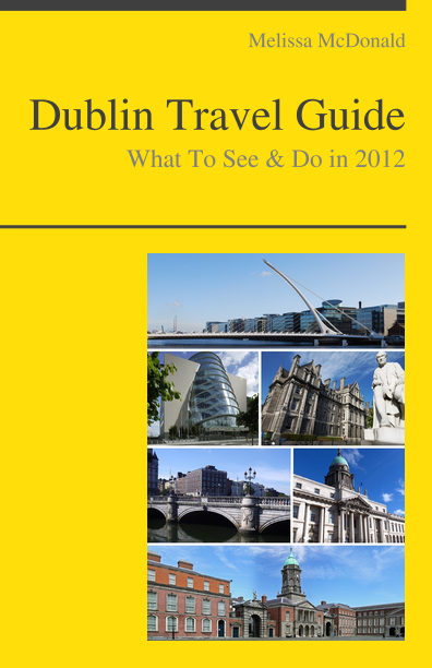 Dublin, Ireland Travel Guide - What To See & Do