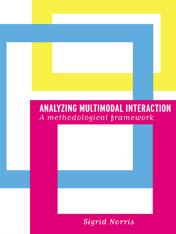 Analyzing Multimodal Interaction A Methodological Framework