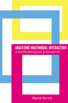Analyzing Multimodal Interaction A Methodological Framework