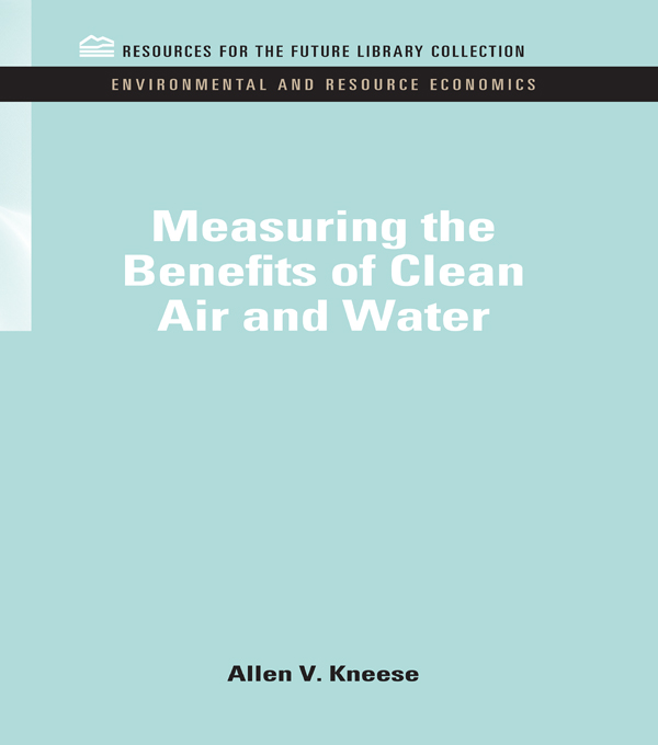 Measuring the Benefits of Clean Air and Water