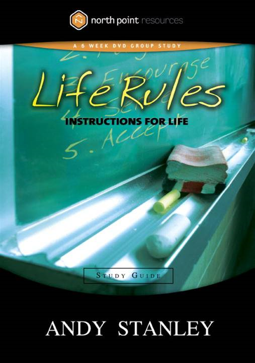 Life Rules Study Guide By: Andy Stanley