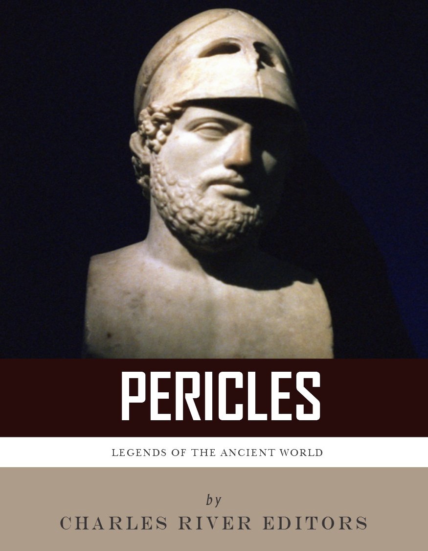 Legends of the Ancient World: The Life and Legacy of Pericles