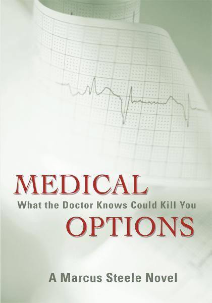 Medical Options By: Marcus Steele